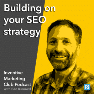 IMC Podcast #2 Building on your SEO strategy