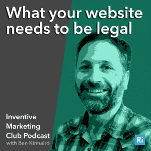 IMC Podcast #10 What your website needs to be legal