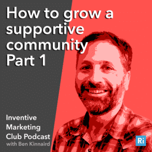 IMC Podcast #12 How to build a supportive community Part 1