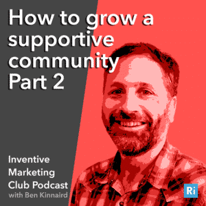 IMC Podcast #13 How to build a supportive community Part 2