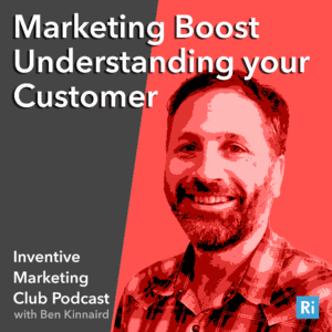 IMC Podcast #20: Marketing Boost – Understanding Your Customer