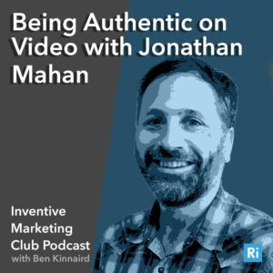 33# Being Authentic on Video with Jonathan Mahan